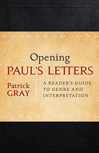 9780801039225: Opening Paul's Letters: A Reader's Guide to Genre and Interpretation