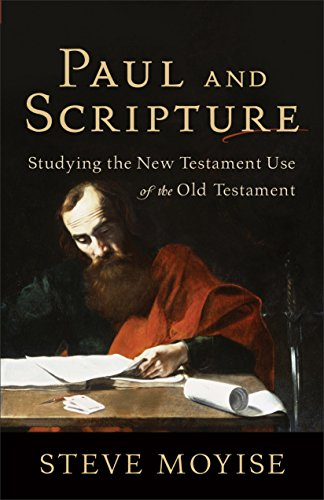 9780801039249: Paul and Scripture: Studying the New Testament Use of the Old Testament