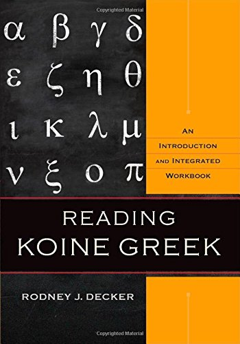 9780801039287: Reading Koine Greek: An Introduction and Integrated Workbook