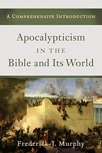 9780801039782: Apocalypticism in the Bible and Its World: A Comprehensive Introduction