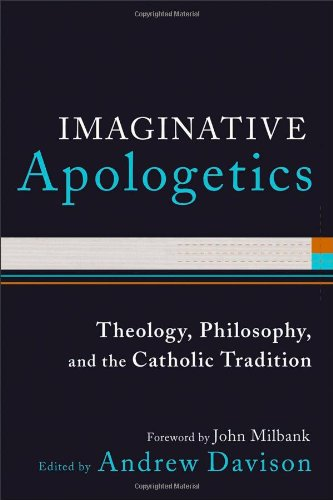 9780801039812: Imaginative Apologetics: Theology, Philosophy and the Catholic Tradition