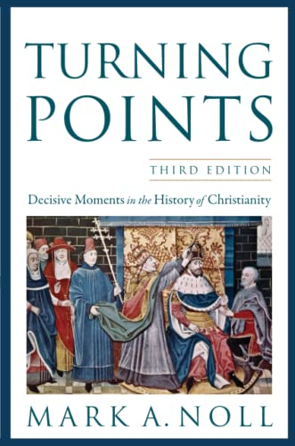 9780801039966: Turning Points: Decisive Moments in the History of Christianity