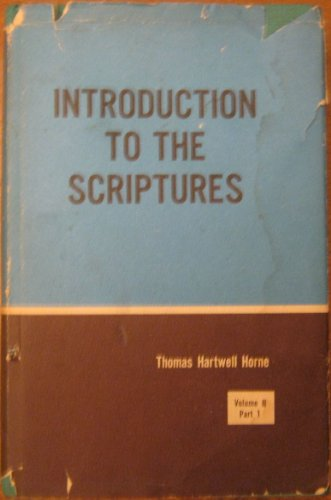 An Introduction to the Critical Study and Knowledge of the Holy Scriptures; Volume 1