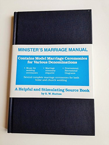Minister's Marriage Manual: Hutton, Samuel W.