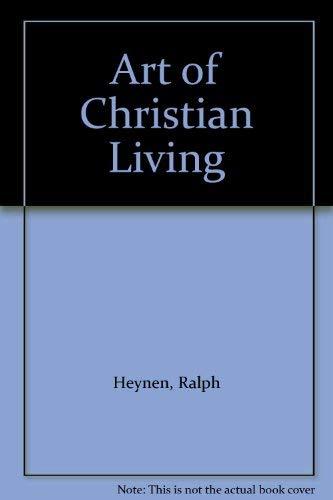 Art of Christian Living: Ralph Heynen