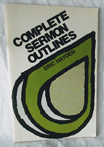 9780801041136: Complete sermon outlines (Dollar sermon library)