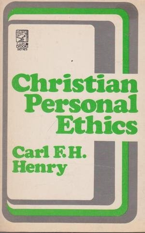 Christian Personal Ethics (0801041651) by Henry, Carl F.