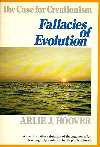 Fallacies of evolution: The case for creationism (0801041821) by Hoover, Arlie J