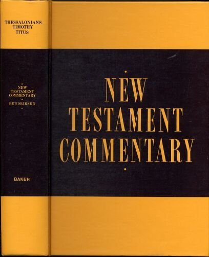 9780801042133: New Testament Commentary: Exposition of I and II Thessalonians, I and II Timothy and Titus
