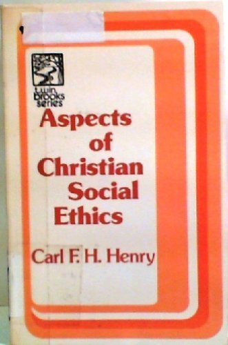 Aspects of Christian social ethics (Twin brooks series): Henry, Carl Ferdinand Howard