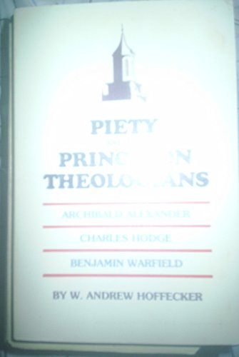 9780801042539: Piety and the Princeton Theologians