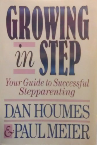 9780801042980: Growing in Step: Your Guide to Successful Step Parenting : /Life Enrichment Series