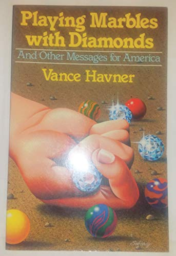 9780801043437: Playing Marbles With Diamonds and Other Messages for America