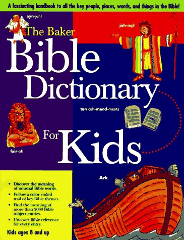The Baker Bible Dictionary for Kids: Lucas, Daryl J.,