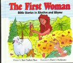 The First Woman: Bible Stories in Rhythm and Rhyme: Sheri Dunham Haan