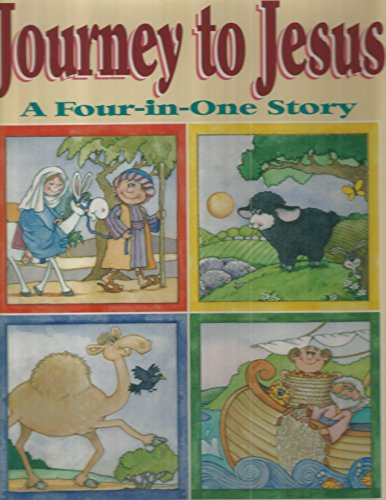 Journey to Jesus: A Four-In-One Story: Mary Hollingsworth; Illustrator-Mary