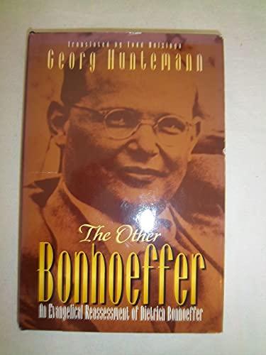 9780801043826: The Other Bonhoeffer: An Evangelical Reassessment of Dietrich Bonhoeffer