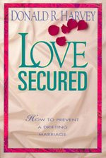 9780801043925: Love Secured: How to Prevent a Drifting Marriage