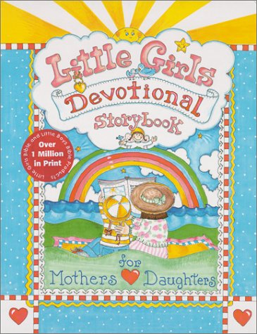 Little Girls Devotional Storybook: For Mothers and Daughters (9780801044465) by Larsen, Carolyn; Turk, Caron