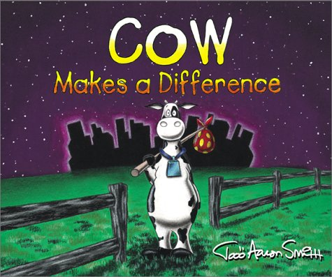 Cow Makes a Difference (Cow Adventure Series) (0801044758) by Todd Aaron Smith