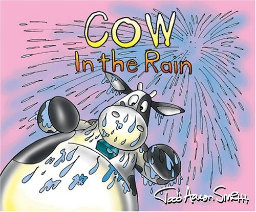 Cow in the Rain (Cow Adventure Series) (0801045037) by Todd Aaron Smith