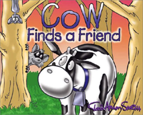 Cow Finds a Friend (Cow's Adventure) (0801045169) by Todd Aaron Smith