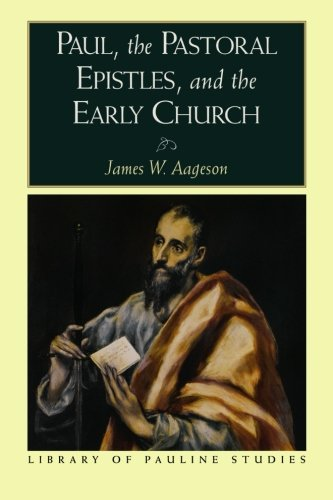 9780801045400: Paul, the Pastoral Epistles, and the Early Church (Library of Pauline Studies)