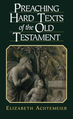 Preaching Hard Texts of the Old Testament (0801045444) by Achtemeier, Elizabeth