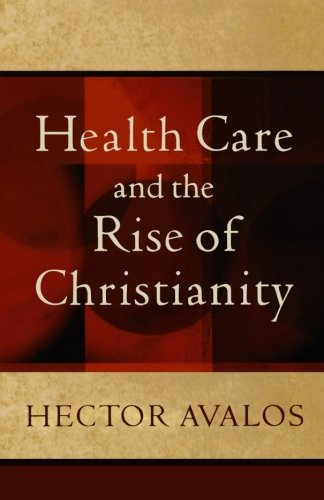 9780801045509: Health Care and the Rise of Christianity