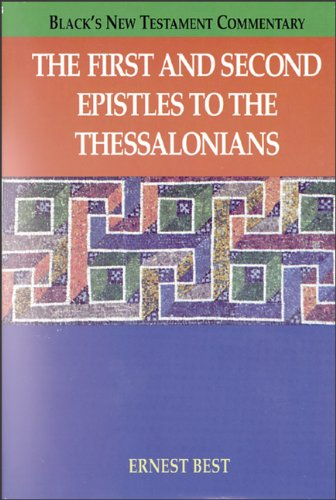 9780801045622: The First and Second Epistles to the Thessalonians (Black's New Testament Commentary)