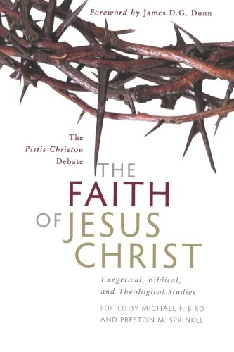 9780801045646: Faith of Jesus Christ, The: Exegetical, Biblical, and Theological Studies