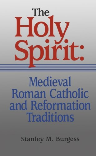 9780801045806: Holy Spirit: Medieval Roman Catholic and Reformation Traditions, The