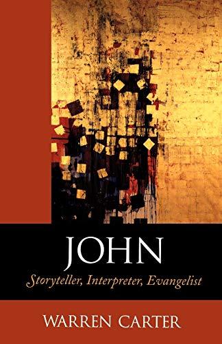 9780801045868: John: Storyteller, Interpreter, Evangelist