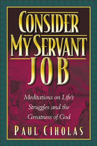 9780801045905: Consider My Servant Job: Meditations on Life's Struggles and God's Faithfulness