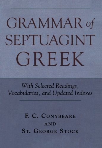 Grammar of Septuagint Greek: With Selected Readings,: Stock, George, Conybeare,