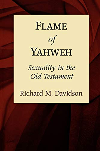 9780801046025: Flame of Yahweh: Sexuality in the Old Testament