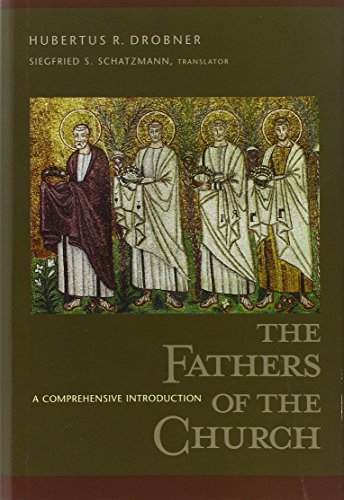 The Fathers of the Church: A Comprehensive Introduction: Drobner, Hubertus R.