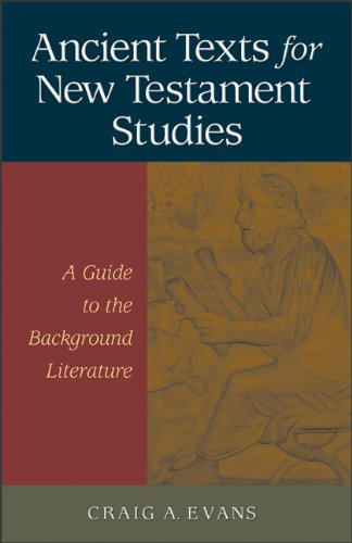 9780801046179: Ancient Texts for New Testament Studies: A Guide to the Background Literature