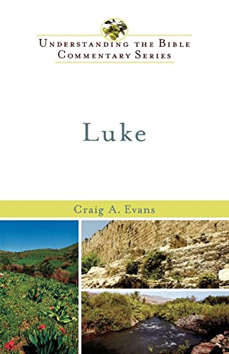 Luke (Understanding the Bible Commentary Series): Evans, Craig A.