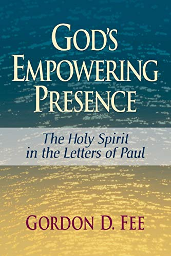 9780801046216: God's Empowering Presence: The Holy Spirit in the Letters of Paul