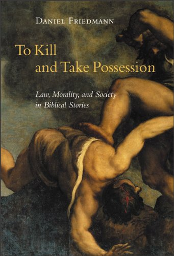 9780801046261: To Kill and Take Possession: Law, Morality, and Society in Biblical Stories