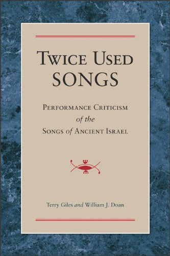 Twice Used Songs: Performance Criticism of the Songs of Ancient Israel: Terry Giles