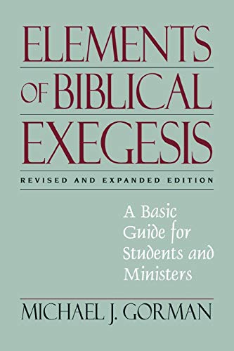 9780801046407: Elements of Biblical Exegesis: A Basic Guide for Students and Ministers