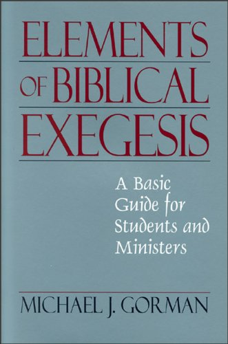9780801046414: Elements of Biblical Exegesis: A Basic Guide for Students and Ministers