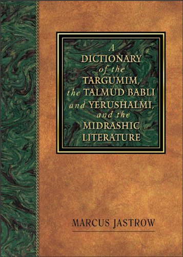 9780801046674: Dictionary of the Targumim, the Talmud Babli and Yerushalmi, and the Midrashic Literature