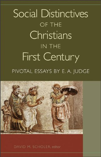 Social Distinctives of the Christians in the First Century: Pivotal Essays by E. A. Judge: Scholer,...