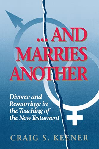 9780801046742: And Marries Another: Divorce and Remarriage in the Teaching of the New Testament