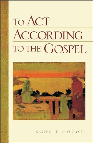 To Act According to the Gospel: Xavier LÃ on-Dufour