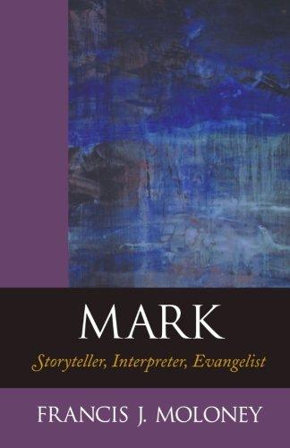 9780801047183: Mark: Storyteller, Interpreter, Evangelist