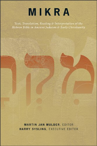 9780801047237: Mikra: Text, Translation, Reading, & Interpretation of the Hebrew Bible in Ancient Judaism & Early Christianity